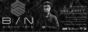 NEK Presents: Bianco Nero feat. Mr. Jpatt from The Knocks @ Knights Templar